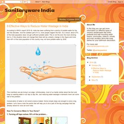 Sanitaryware India: 8 Effective Ways to Reduce Water Wastage in India