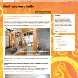 Sanitaryware India: 8 Colour Combos for SanitaryWare that enhance a Bathroom's Beauty