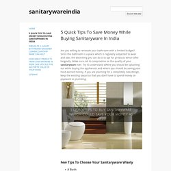 5 Quick Tips To Save Money While Buying Sanitaryware In India - sanitarywareindia