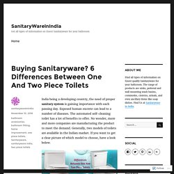 Buying Sanitaryware? 6 Differences Between One And Two Piece Toilets – SanitaryWareinIndia
