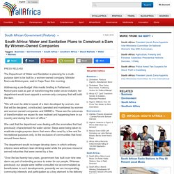 South Africa: Water and Sanitation Plans to Construct a Dam By Women-Owned Companies