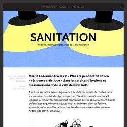 Sanitation - Mierle Laderman Ukeles : l'art de la maintenance