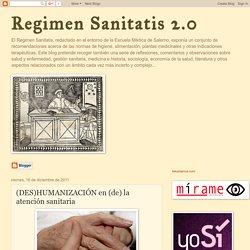 Regimen Sanitatis 2.0: (DES)HUMANIZACIÓN en (de) la atención sanitaria