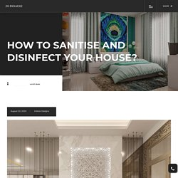 How to sanitise and disinfect your house?