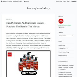 Hand Cleaners And Sanitisers Sydney – Purchase The Best In The Market - forevergleam's diary