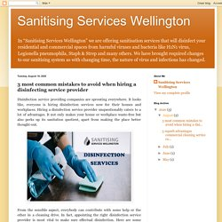 Sanitising Services Wellington: 3 most common mistakes to avoid when hiring a disinfecting service provider
