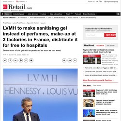 Luxury Brand: LVMH to make sanitising gel instead of perfumes, make-up at 3 factories in France, distribute it for free to hospitals, Retail News, ET Retail