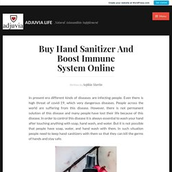 Buy Hand Sanitizer And Boost Immune System Online – ADJUVIA LIFE