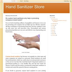 Hand Sanitizer Store: Do custom hand sanitizers only help in promoting company's brand name?