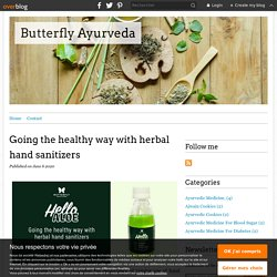 Going the healthy way with herbal hand sanitizers - Butterfly Ayurveda