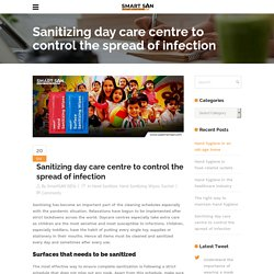 Sanitizing day care centre to control the spread of infection - Use Smart SAN