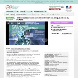 SANKORÉ Session Inserm : Cognition et numérique : anges ou démons ?