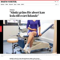 """""""Sänkt gräns för abort kan leda till svårt lidande"""""""