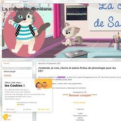 La classe de Sanléane: J'entends, je vois, j'écris et autres fiches de phonologie pour les CE1