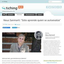 """Neus Sanmartí: """"Sólo aprende quien se autoevalúa"""""""