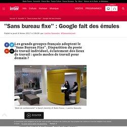 """""""Sans bureau fixe"""" : Google fait des émules"""