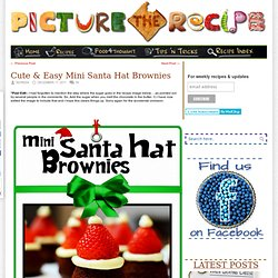 Cute & Easy Mini Santa Hat Brownies | Picture the Recipe - StumbleUpon