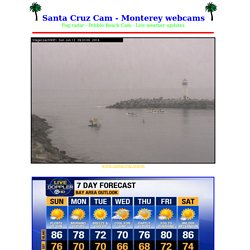 Santa Cruz Cam - live montery bay webcams