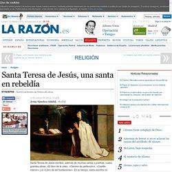 """J. SÁNCHEZ ADALID """"Santa Teresa de Jesús, una santa en rebeldía"""""""