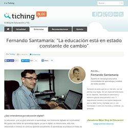 """Fernando Santamaría: """"La educación está en estado constante de cambio"""""""