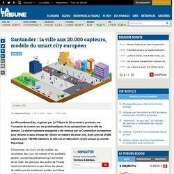 Santander : la ville aux 20.000 capteurs, modèle du smart city européen