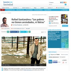 """Rafael Santandreu: """"Los pobres no tienen ansiedades, ni fobias"""""""