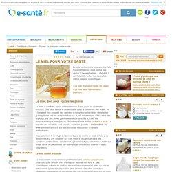 Miel et santé : les bienfaits du miel, soin des plaies, cancer, e-sante.fr
