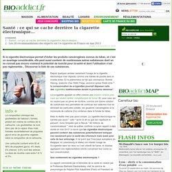 Santé : ce qui se cache derrière la cigarette électronique...