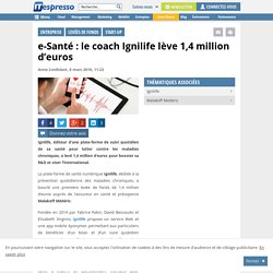 e-Santé : le coach Ignilife lève 1,4 million d'euros