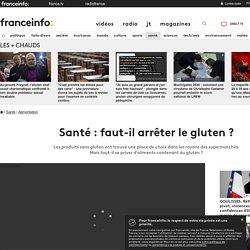 FRANCE INFO 16/01/20 Santé : faut-il arrêter le gluten ?