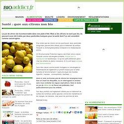 Santé : gare aux citrons non bio