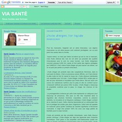 VIA SANTÉ: L'huile d'argan, l'or liquide marocain