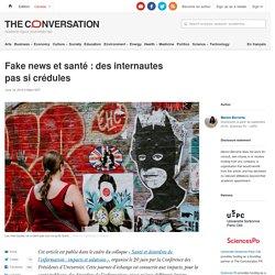 Fake news etsanté: desinternautes pas sicrédules