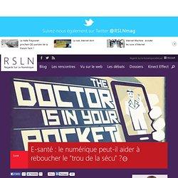 """E-santé : le numérique peut-il aider à reboucher le """"trou de la sécu"""" ?"""