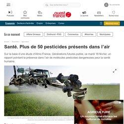 Santé. Plus de 50 pesticides présents dans l'air