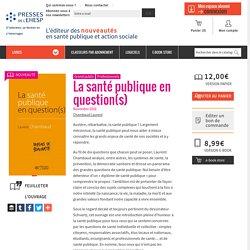 La santé publique en question(s) : - Livre