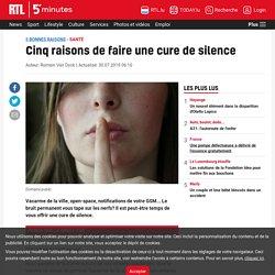 Cinq raisons de faire une cure de silence
