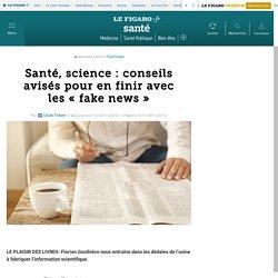 Santé, science: conseils avisés pour en finir avec les «fake news»