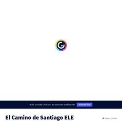 El Camino de Santiago ELE A2-B1 by lutaluti on Genially