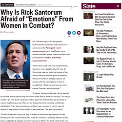 "Why is Rick Santorum Afraid of ""Emotions"" from Women in Combat?"