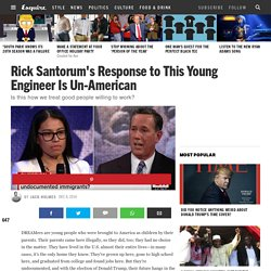 Rick Santorum Tells DREAMer Who Became Engineer to Go Somewhere Else