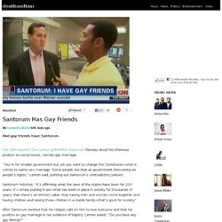 Santorum Has Gay Friends