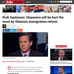 Rick Santorum: Hispanics will be hurt the most by Obama's immigration reform
