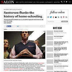 Santorum flunks the history of home-schooling - Education