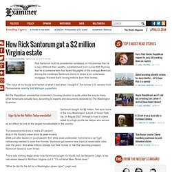 How Rick Santorum got a $2 million Virginia estate
