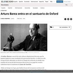 Arturo Barea entra en el santuario de Oxford