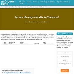 Tại sao nên chọn chủ đầu tư Vinhomes? - Ngô Quốc Dũng