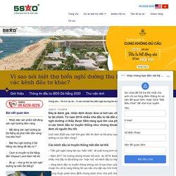 Vì sao nói biệt thự biển nghỉ dưỡng thu lời cao, an toàn hơn các kênh đầu tư khác?