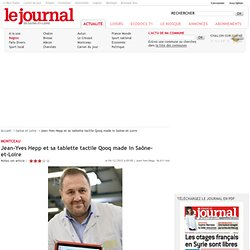 Jean-Yves Hepp et sa tablette tactile Qooq made in Saône-et-Loire