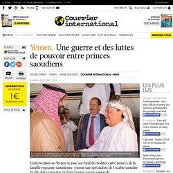 Yémen. Une guerre et des luttes de pouvoir entre princes saoudiens